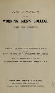 Cover of: The founder of the Working Men's College and his objects