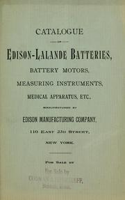 Cover of: Catalogue of Edison-Lalande batteries, battery motors, measuring instruments, medical apparatus, etc | Edison Manufacturing Company, New York