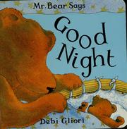 Cover of: Mr. Bear says good night | Debi Gliori
