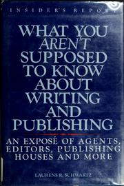 Cover of: What you aren't supposed to know about writing and publishing