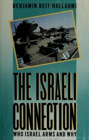 Cover of: The Israeli connection | Benjamin Beit-Hallahmi