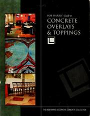 Cover of: Bob Harris' guide to concrete overlays and toppings