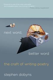 Cover of: Next word, better word | Stephen Dobyns