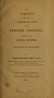 Cover of: An inquiry into the symptoms and causes of the syncope anginosa, commonly called angina pectoris