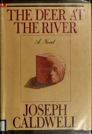 Cover of: The deer at the river | Caldwell, Joseph