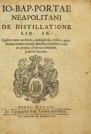 Cover of: Io. Bap. Portae Neopolitani de distillatione lib. IX