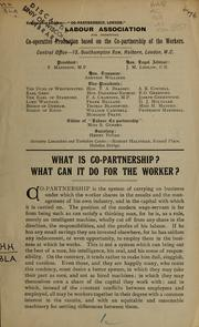 Cover of: What is co-partnership? | Labour Association for Promoting Co-operative Production Based on the Co-partnership of the Workers