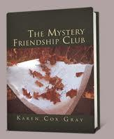 Cover of: The Mystery Friendship Club by Karen Cox Gray
