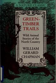 Cover of: Green-timber trails | William Gerard Chapman
