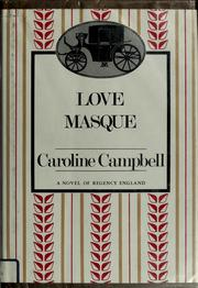 Cover of: Love masque | Caroline Campbell