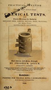 Cover of: A practical treatise on the use and application of chemical tests