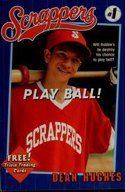 Cover of: Play ball! | Dean Hughes