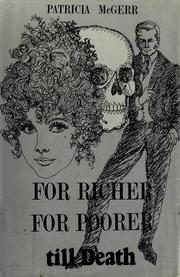 Cover of: For richer, for poorer, till death. | Patricia McGerr
