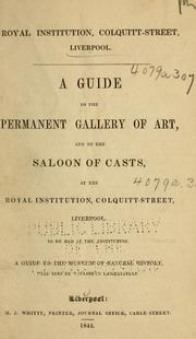 Cover of: A guide to the permanent gallery of art, and to the saloon of casts, at the Royal Institution, Liverpool by Royal Institution (Liverpool)