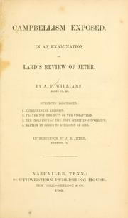 Cover of: Campbellism exposed in an examination of Lard