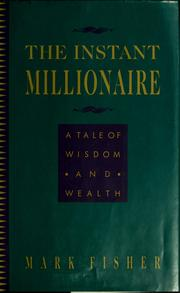 Cover of: The instant millionaire: A Tale of Wisdom and Wealth