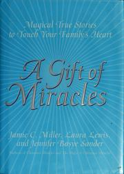 A Gift of Miracles: Magical True Stories To Touch Your Family's Heart