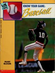 Cover of: Know your game: baseball | Marc Bloom