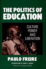 Cover of: The Politics of Education: culture, power, and liberation