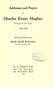 Cover of: Addresses and papers of Charles Evans Hughes, governor of New York, 1906-1908