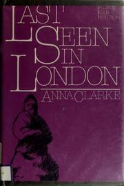 Cover of: Last seen in London | Anna Clarke