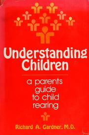 Cover of: Understanding children | Richard A. Gardner