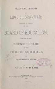 Cover of: Practical lessons in English grammar | W. D. Lash