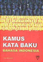 Cover of: Kamus Kata Baku Bahasa Indonesia | Ready Susanto