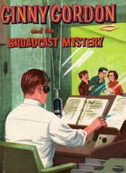 Cover of: Ginny Gordon and the Broadcast Mystery