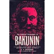 Cover of: The Political Philosophy of Bakunin by G.P. Maximoff
