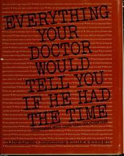 Cover of: Everything your doctor would tell you if he had the time | Claire Rayner