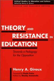 Cover of: Theory and resistance in education: a pedagogy for the opposition