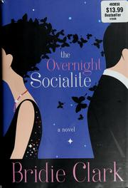 Cover of: The overnight socialite | Bridie Clark