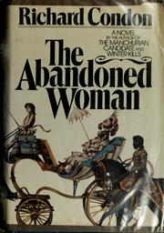 The abandoned woman by Richard Condon