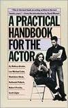 Cover of: A Practical handbook for the actor by