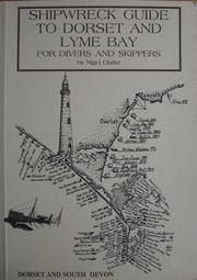 Cover of: Shipwreck Guide to Dorset and Lyme Bay | Nigel J. Clarke