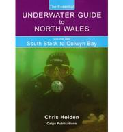 Cover of: The Essential Underwater Guide to North Wales | Chris Holden