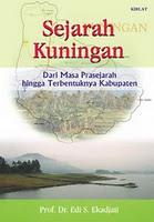 Cover of: Sejarah Kuningan by Edi S. Ekajati
