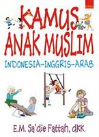 Cover of: Kamus Anak Muslim by E.M. Sa'die Fattah