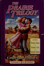 Cover of: The prairie trilogy includes: Prairie rose, Prairie fire, Prairie storm