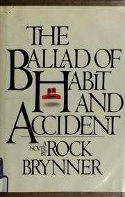 Cover of: The ballad of habit and accident | Rock Brynner