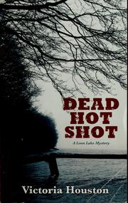 Cover of: Dead hot shot by Victoria Houston