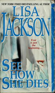 Cover of: See how she dies | Lisa Jackson