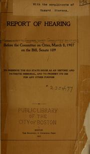 Cover of: Report of hearing before the Committee on Cities, March 8, 1907 on the bill, Senate 189 | Massachusetts. General Court. Committee on Cities