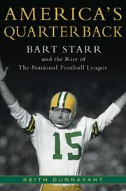 Cover of: America's Quarterback: Bart Starr and the Rise of the National Football League  | Keith Dunnavant