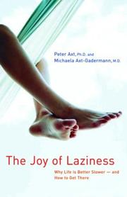 Cover of: The Joy of Laziness by Peter Axt, Michaela Axt-Gadermann