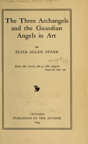 Cover of: The Three Archangels and the guardian angels in art | Eliza Allen Starr