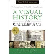 Cover of: Visual History of the King James Bible, A: The Dramatic Story of the World's Best-Known Translation  | Donald L. Brake
