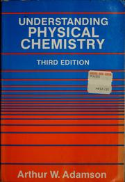 Cover of: Understanding physical chemistry | Arthur W. Adamson