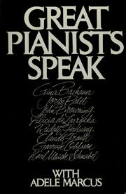 Cover of: Great Pianists Speak | Adele Marcus, Gina Bachauer, Karl Ulrich Schnabel, Claude Frank, Jorge Bolet, Rudolf Firkusny, Alicia De Larrocha, Garrick Ohlsson, John Browning